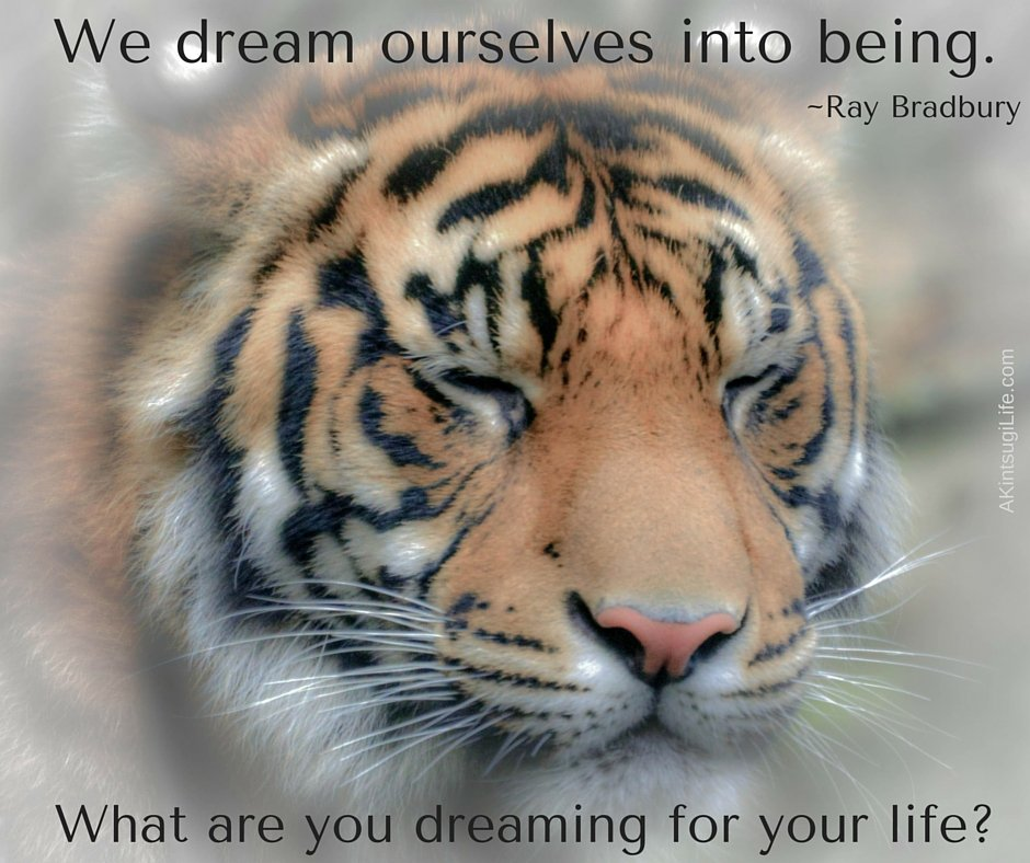 We dream ourselves into being