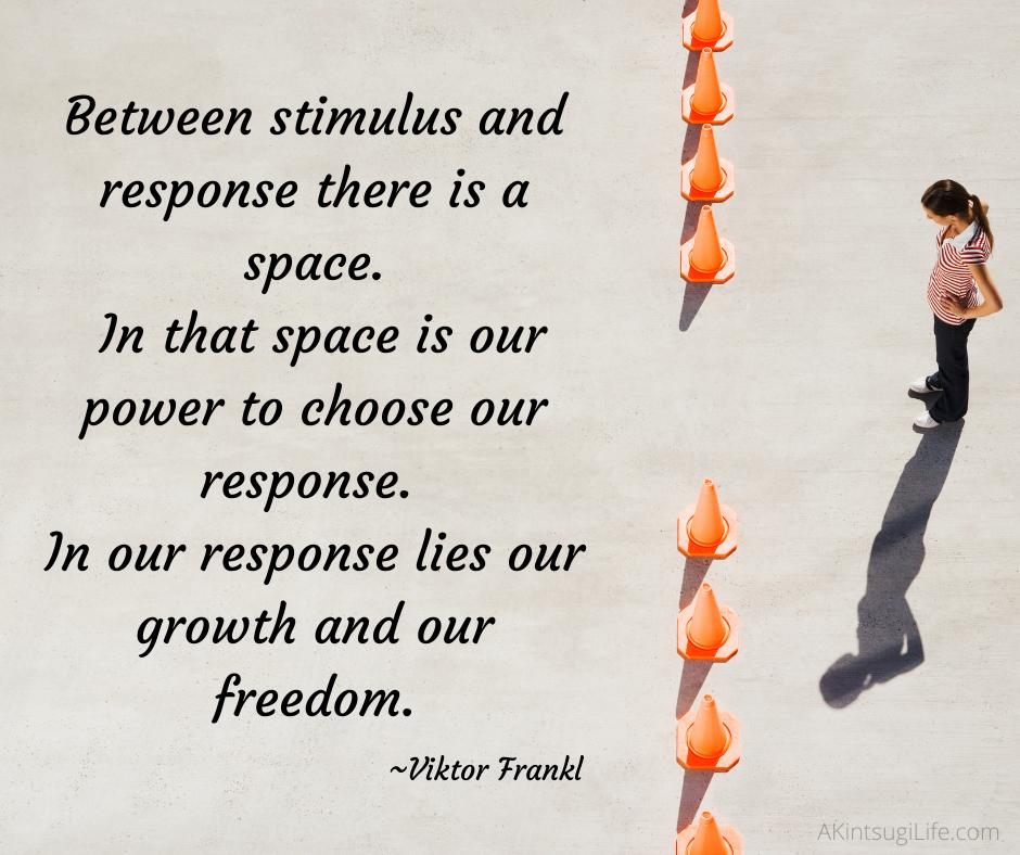 Choosing our response